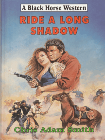 Ride a Long Shadow