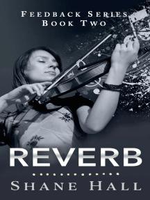 Reverb: Feedback Serial Book Two: Feedback Dystopia, #2