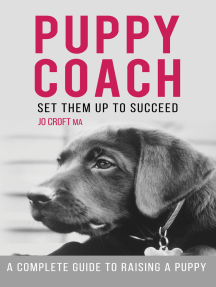Puppy Coach: A Complete Guide to Raising a Puppy