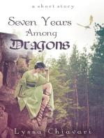 Seven Years Among Dragons