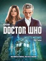 Doctor Who - Insetti Mutanti