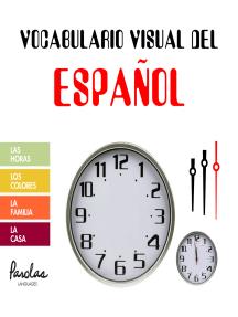 Vocabulario visual del español: Las horas, los colores, la familia, la casa