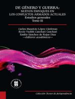 De género y guerra: Nuevos enfoques en los conflictos armados actuales (Tomo III): Estudios generales
