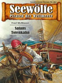 Seewölfe - Piraten der Weltmeere 367: Satans Totenkahn