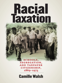 Racial Taxation: Schools, Segregation, and Taxpayer Citizenship, 1869–1973