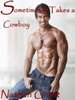 Sometimes It Takes a Cowboy
