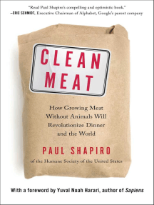 Clean Meat: How Growing Meat Without Animals Will Revolutionize Dinner and the World