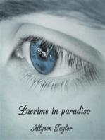 Lacrime in paradiso