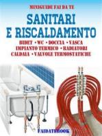 Sanitari e riscaldamento: Bidet - Wc - Doccia - Vasca - Impianto termico - Radiatori - Caldaia - Valvole Termostatiche