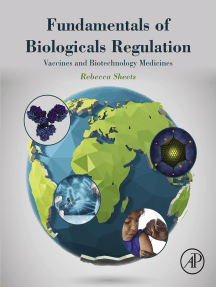 Fundamentals of Biologicals Regulation: Vaccines and Biotechnology Medicines