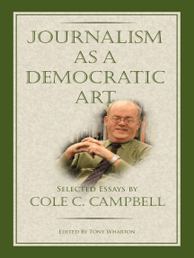 Journalism as a Democratic Art: Selected Essays by Cole C. Campbell