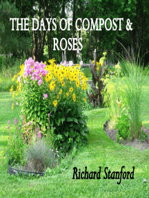 THE DAYS OF COMPOST AND ROSES