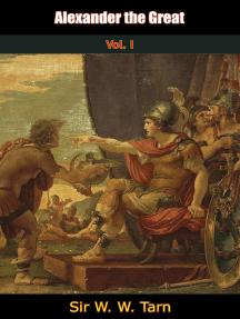Alexander the Great Vol. I