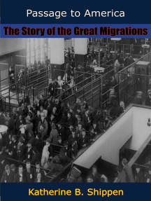 Passage to America: The Story of the Great Migrations