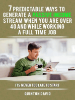 Passive Income: 7 Predictable Ways to Generate a Passive Income Stream when you are over 40 and While Working a Full Time Job