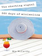 The starting signal...365 days of minimalism