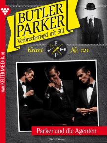 Butler Parker 121 – Kriminalroman: Parker und die Agenten