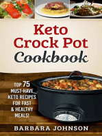 Keto: Crock Pot Cookbook: Top 75 Must-Have Keto Recipes for Fast & Healthy Meals!: Keto