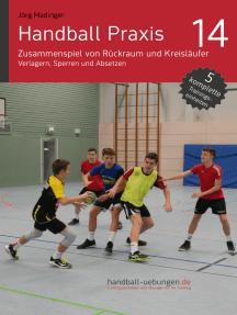 Zusammenspiel von Rückraum und Kreisläufer – Verlagern, Sperren und Absetzen: Handball Fachliteratur