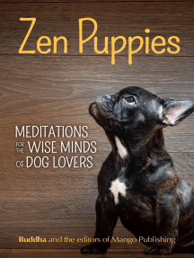 Zen Puppies: Meditations for the Wise Minds of Puppy Lovers (Zen philosophy, Pet Lovers, COg Mom, Gift Book of Quotes and Proverbs)