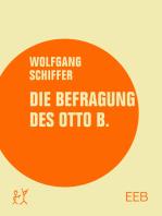 Die Befragung des Otto B.