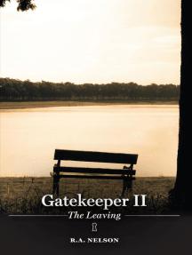 Gatekeeper II - The Leaving: Gatekeeper Trilogy, #2