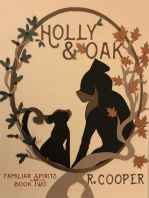 Holly and Oak