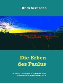 Die Erben des Paulus: Ein ewiges Evangelium in 12 Bänden und 3 Sonderbänden. Neuauflage Bd. Nr. 9