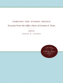 Forging the Atomic Shield: Excerpts From the Office Diary of Gordon E. Dean