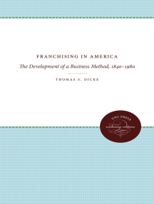 Franchising in America: The Development of a Business Method, 1840-1980