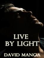 Live by Light