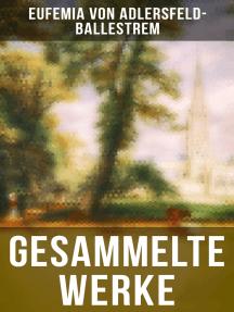 Gesammelte Werke: Kriminalromane, Historische Romane & Liebesromane