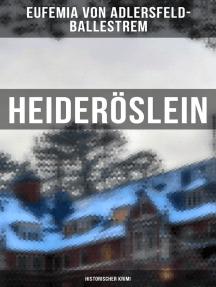Heideröslein: Historischer Roman