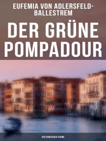 Der grüne Pompadour (Historischer Krimi)