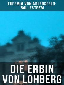 Die Erbin von Lohberg: Kriminalroman