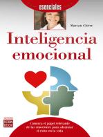 Inteligencia emocional: Conozca el papel relevante de las emociones para alcanzar el éxito en la vida