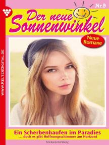 Der neue Sonnenwinkel 9 – Familienroman: Ein Scherbenhaufen im Paradies …