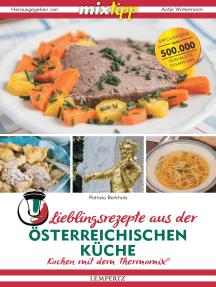 Lieblingsrezepte aus der österreichischen Küche: Kochen mit dem Thermomix