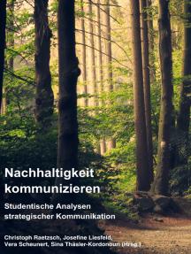 Nachhaltigkeit kommunizieren: Studentische Analysen strategischer Kommunikation