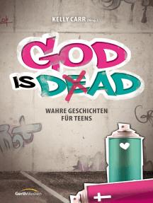 God is Dad: Wahre Geschichten für Teens.