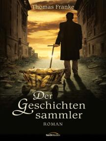 Der Geschichtensammler: Roman.