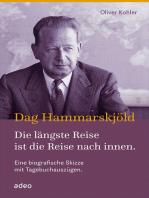 Dag Hammarskjöld - Die längste Reise ist die Reise nach innen