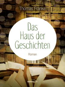Das Haus der Geschichten: Roman.