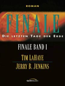 Finale - Band 1: Die letzten Tage der Erde