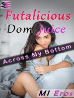 Futa-licious Dom Juice