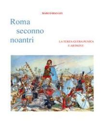 Roma Seconno Noantri LA TERZA GUERA PUNICA E ARTROVE