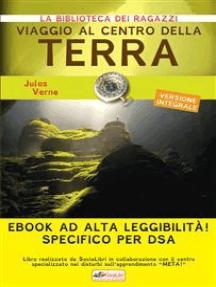 Viaggio al centro della terra: Ediz. integrale ad alta leggibilità specifico per DSA