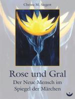 Rose und Gral