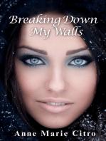 Breaking Down My Walls