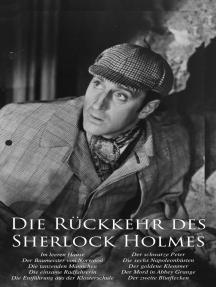 Die Rückkehr des Sherlock Holmes: Im leeren Hause, Der Baumeister von Norwood, Die tanzenden Männchen, Die einsame Radfahrerin, Die Entführung aus der Klosterschule, Der schwarze Peter Die sechs Napoleonbüsten, Der goldene Klemmer